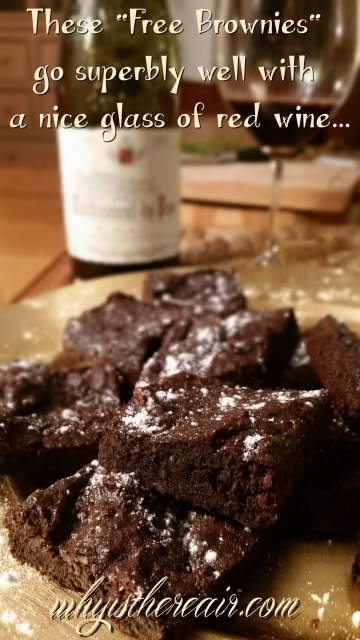 """These """"Free"""" Brownies are absolutely gorgeous with a nice glass of red wine ;-)"""