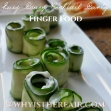 Easy Peasy Cocktail Party Finger Foods for an impromptu gathering with friends on a hot summer's day - or any time!