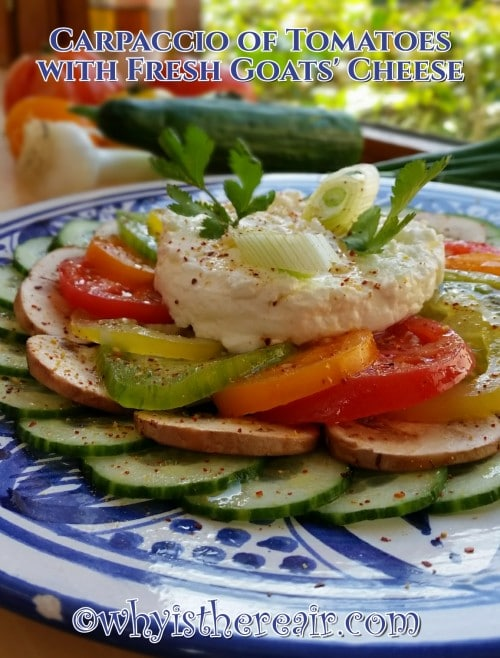 Carpaccio of Tomatoes with Fresh Goats' Cheese is a super idea for enhancing the summer's colourful tomatoes!