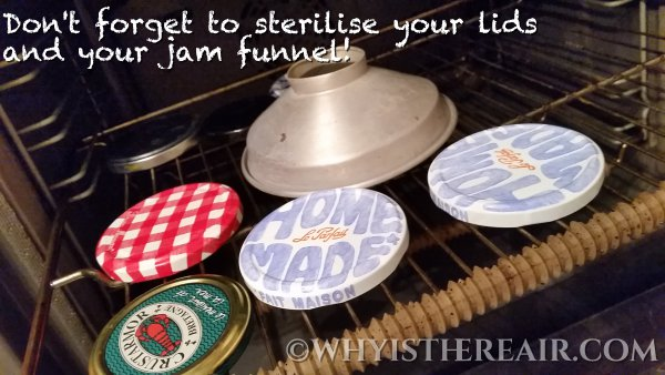 Don't forget to sterilise your lids and your jam funnel!